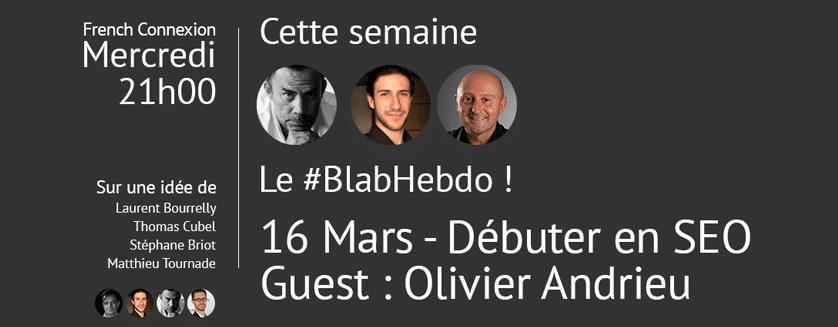 Blab'Hebdo le 16/03/2016 : Comment débuter en SEO ?