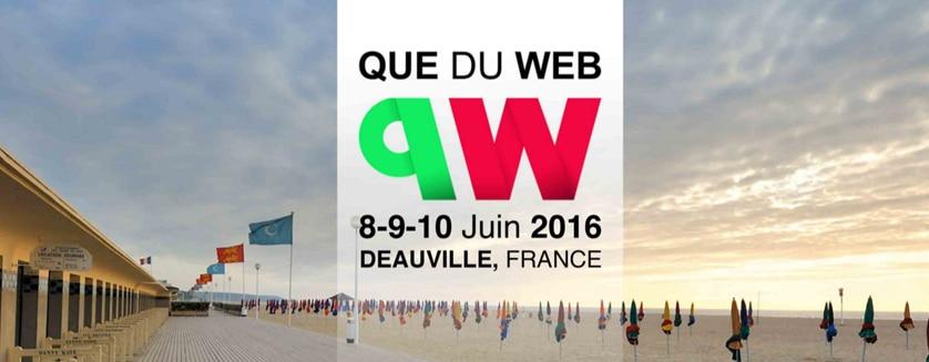 QueDuWeb 2016 – 8, 9 et 10 juin à Deauville ! J'y serai !