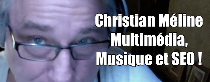 [Podcast EP.20] Christian Méline – Multimédia, musique et outils SEO