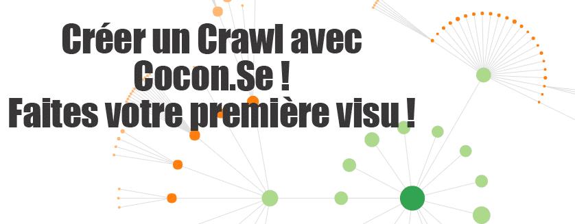 Comment Créer un Crawl et une Visualisation avec Cocon.Se ?