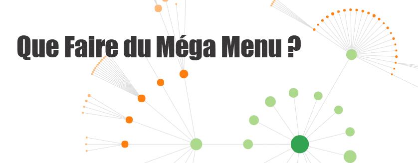 Que faut-il faire du Méga Menu d'un site ?