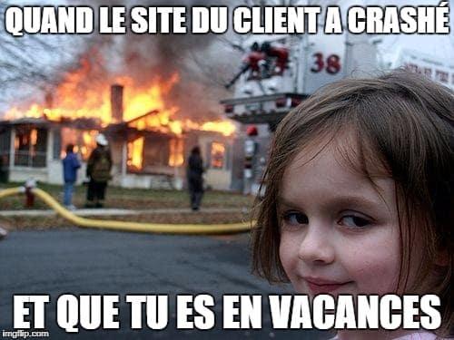 Quand le site de ton client a crashé et que tu es en vacances